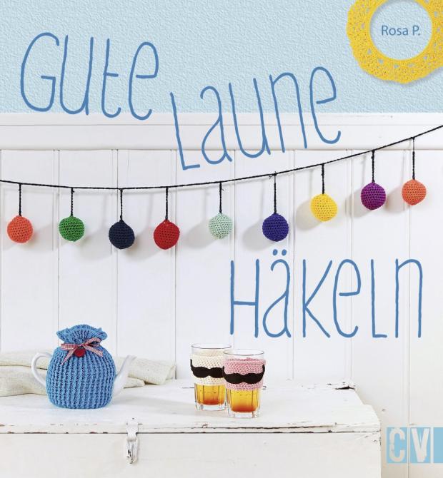 Mein Buch: Gute Laune Häkeln